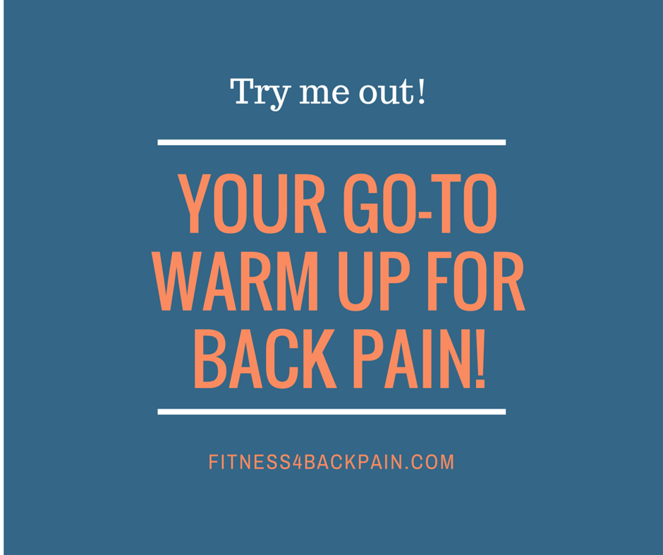 Your Go-to warm up for back pain!